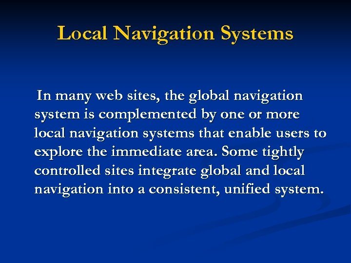 Local Navigation Systems In many web sites, the global navigation system is complemented by