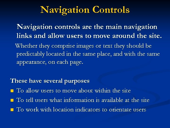 Navigation Controls Navigation controls are the main navigation links and allow users to move