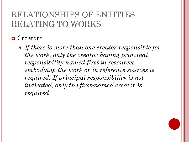 RELATIONSHIPS OF ENTITIES RELATING TO WORKS Creators If there is more than one creator