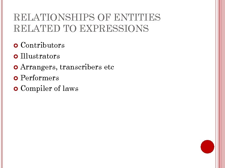 RELATIONSHIPS OF ENTITIES RELATED TO EXPRESSIONS Contributors Illustrators Arrangers, transcribers etc Performers Compiler of