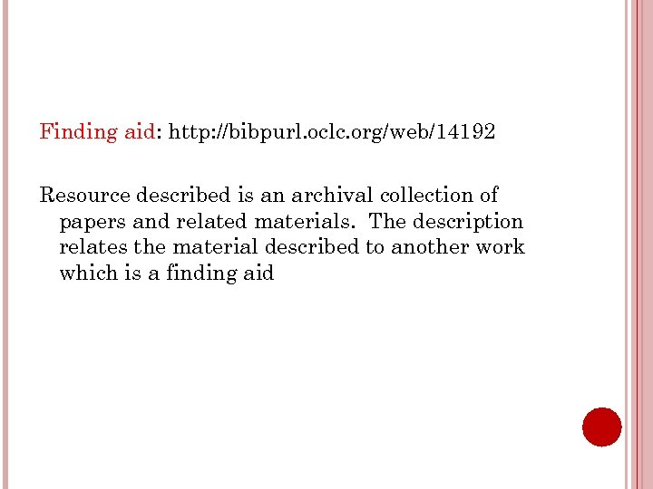 Finding aid: http: //bibpurl. oclc. org/web/14192 Resource described is an archival collection of papers