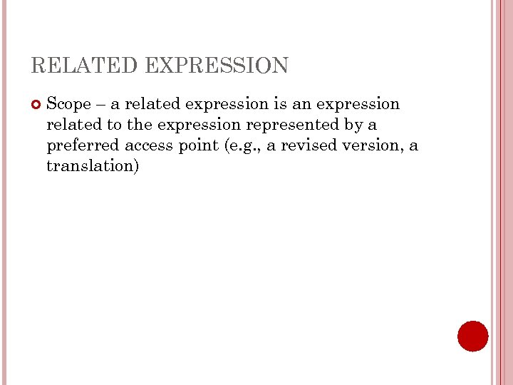 RELATED EXPRESSION Scope – a related expression is an expression related to the expression