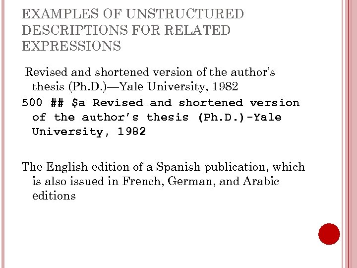 EXAMPLES OF UNSTRUCTURED DESCRIPTIONS FOR RELATED EXPRESSIONS Revised and shortened version of the author's