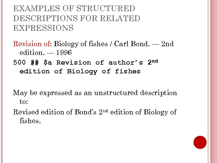 EXAMPLES OF STRUCTURED DESCRIPTIONS FOR RELATED EXPRESSIONS Revision of: Biology of fishes / Carl