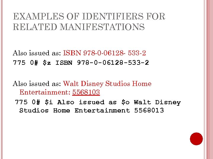 EXAMPLES OF IDENTIFIERS FOR RELATED MANIFESTATIONS Also issued as: ISBN 978 -0 -06128 -