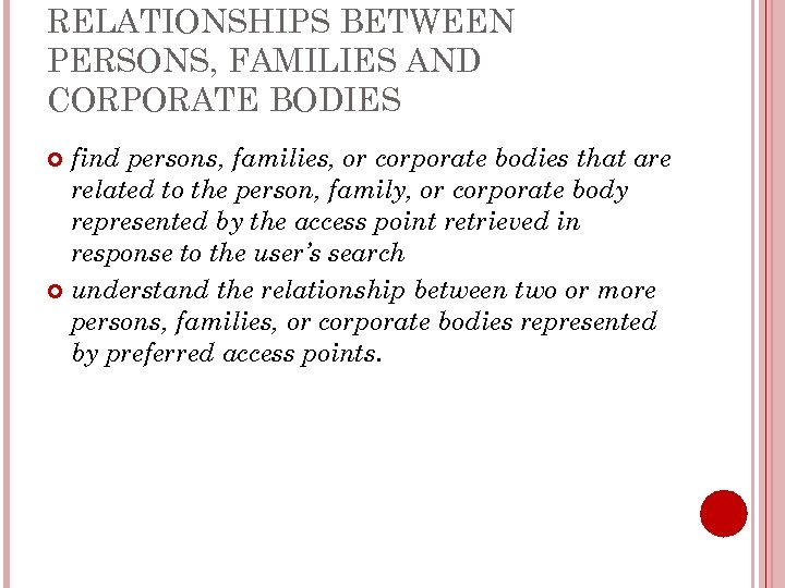 RELATIONSHIPS BETWEEN PERSONS, FAMILIES AND CORPORATE BODIES find persons, families, or corporate bodies that