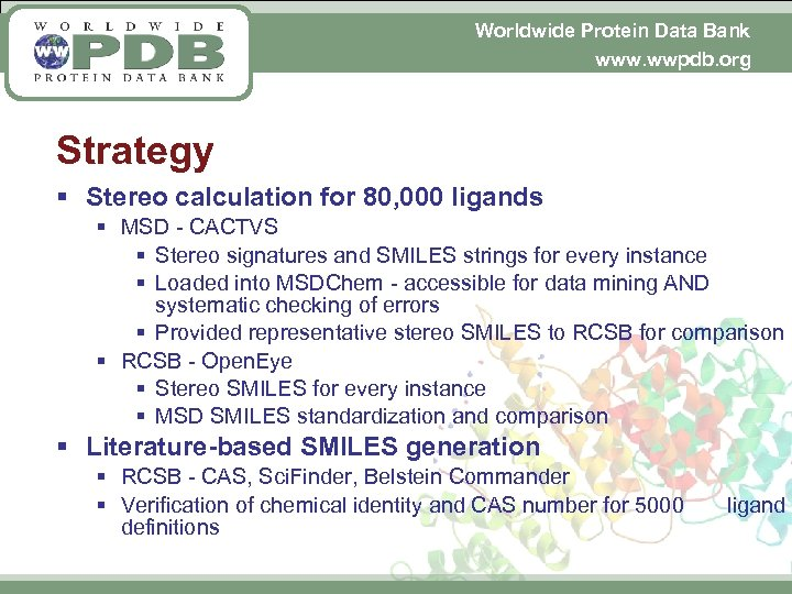 Worldwide Protein Data Bank www. wwpdb. org Strategy § Stereo calculation for 80, 000