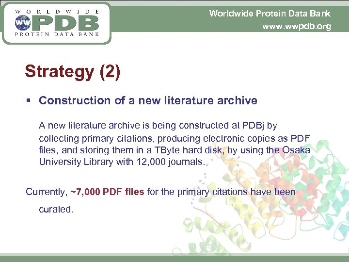 Worldwide Protein Data Bank www. wwpdb. org Strategy (2) § Construction of a new