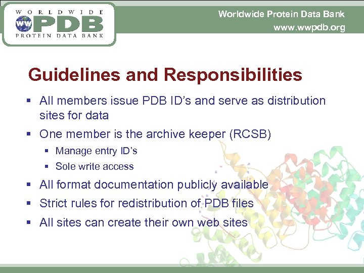 Worldwide Protein Data Bank www. wwpdb. org Guidelines and Responsibilities § All members issue