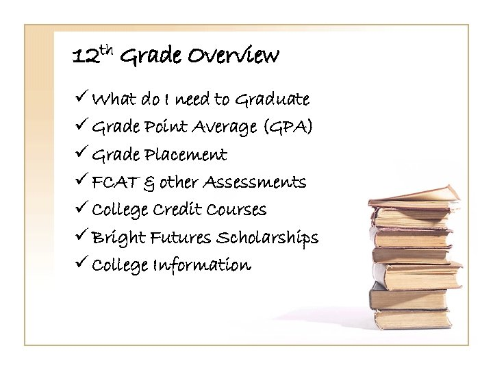 12 th Grade Overview ü What do I need to Graduate ü Grade Point