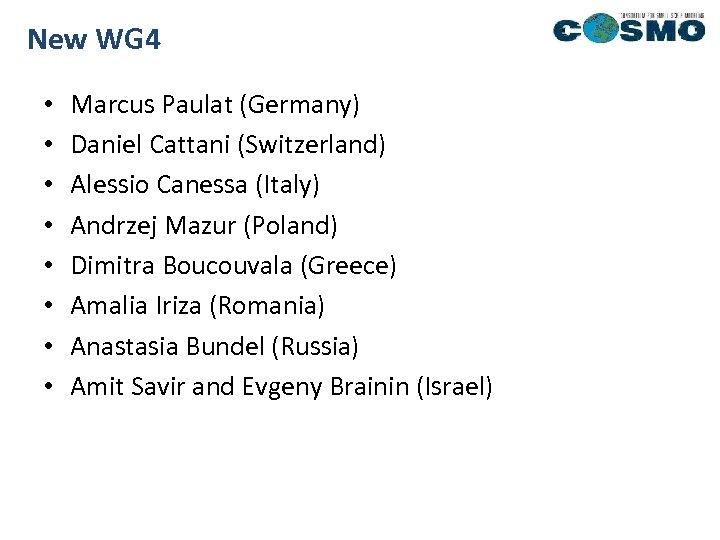 New WG 4 • • Marcus Paulat (Germany) Daniel Cattani (Switzerland) Alessio Canessa (Italy)