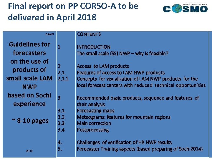 Final report on PP CORSO-A to be delivered in April 2018 Guidelines forecasters on