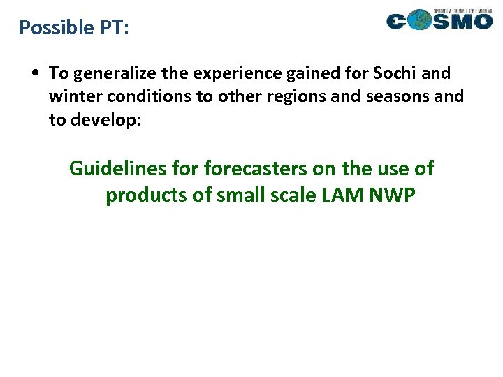 Possible PT: • To generalize the experience gained for Sochi and winter conditions to