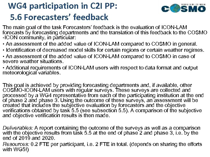 WG 4 participation in C 2 I PP: 5. 6 Forecasters' feedback The main
