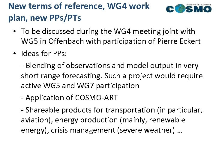 New terms of reference, WG 4 work plan, new PPs/PTs • To be discussed
