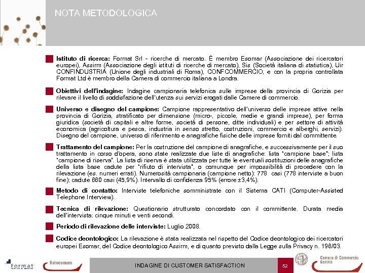 NOTA METODOLOGICA Istituto di ricerca: Format Srl - ricerche di mercato. È membro Esomar