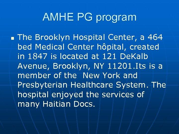 AMHE PG program n The Brooklyn Hospital Center, a 464 bed Medical Center hôpital,