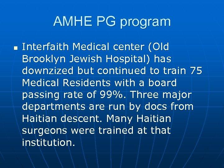 AMHE PG program n Interfaith Medical center (Old Brooklyn Jewish Hospital) has downzized but