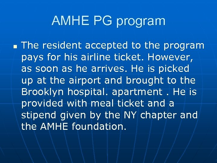 AMHE PG program n The resident accepted to the program pays for his airline