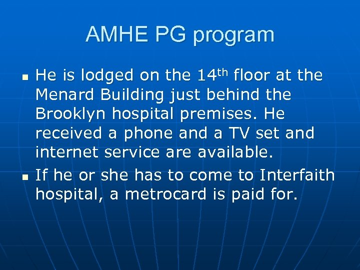 AMHE PG program n n He is lodged on the 14 th floor at