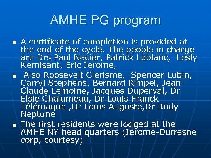 AMHE PG program n n n A certificate of completion is provided at the
