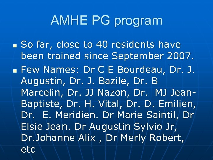 AMHE PG program n n So far, close to 40 residents have been trained