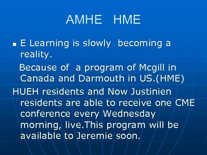 AMHE HME E Learning is slowly becoming a reality. Because of a program of