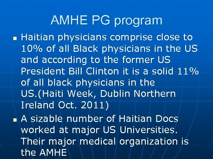AMHE PG program n n Haitian physicians comprise close to 10% of all Black