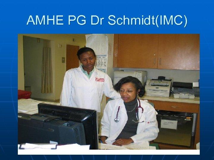 AMHE PG Dr Schmidt(IMC)