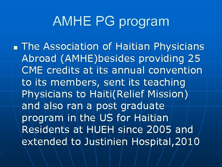 AMHE PG program n The Association of Haitian Physicians Abroad (AMHE)besides providing 25 CME