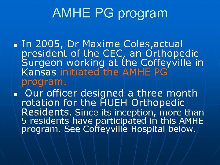 AMHE PG program n n In 2005, Dr Maxime Coles, actual president of the
