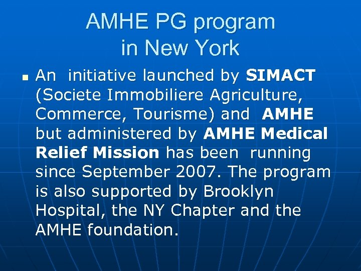 AMHE PG program in New York n An initiative launched by SIMACT (Societe Immobiliere