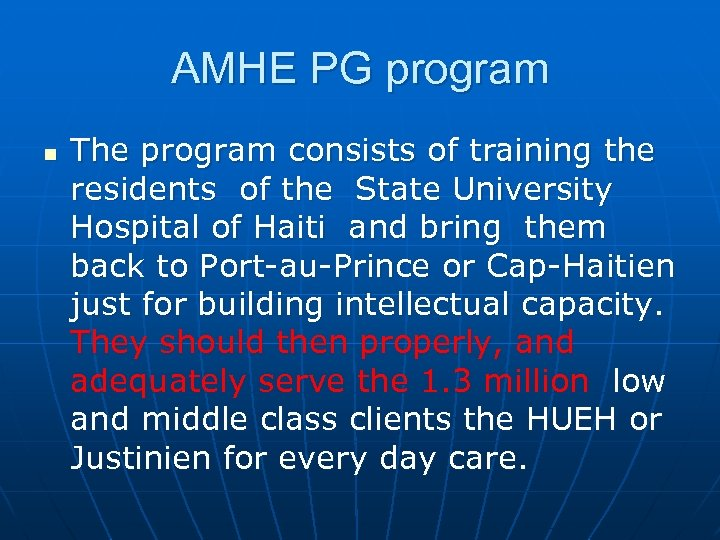 AMHE PG program n The program consists of training the residents of the State
