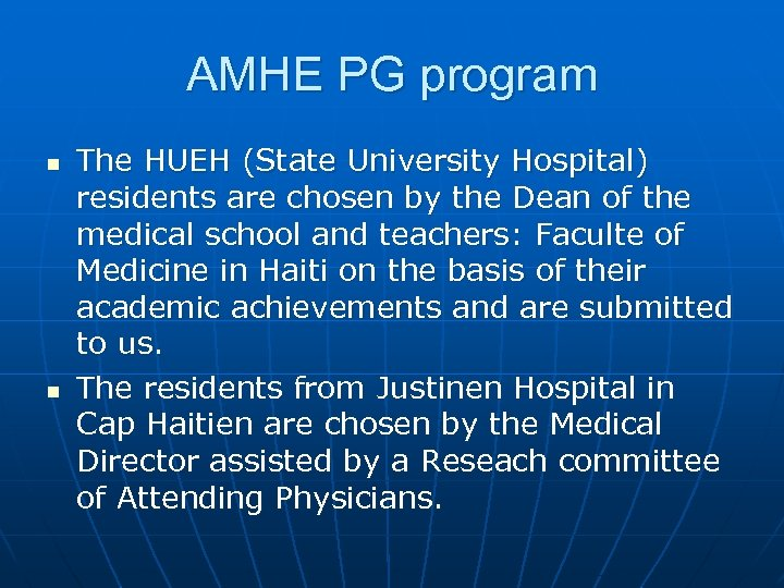 AMHE PG program n n The HUEH (State University Hospital) residents are chosen by