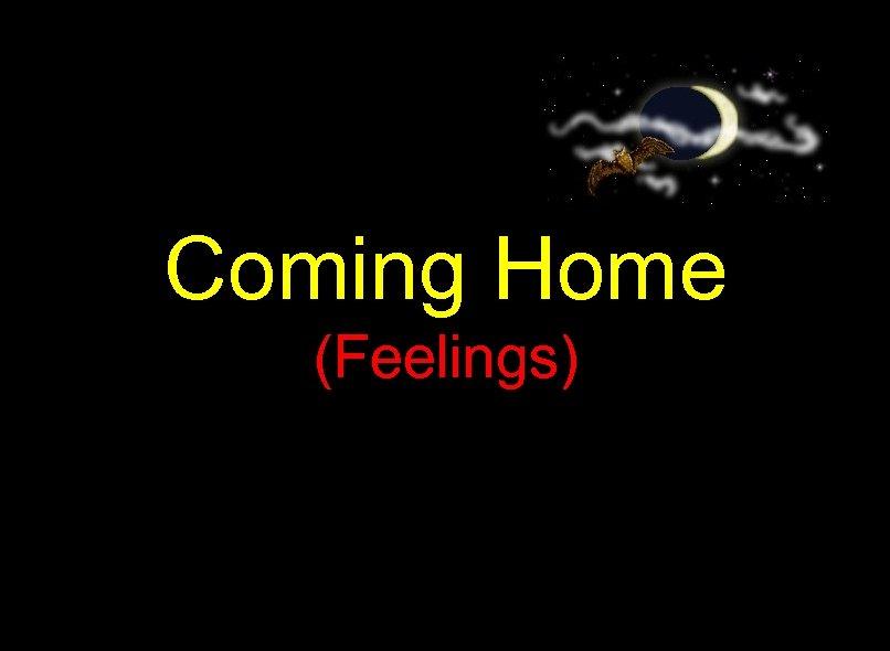Coming Home (Feelings)