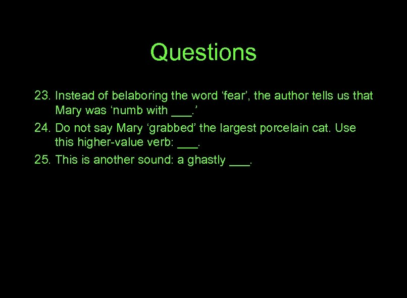 Questions 23. Instead of belaboring the word 'fear', the author tells us that Mary