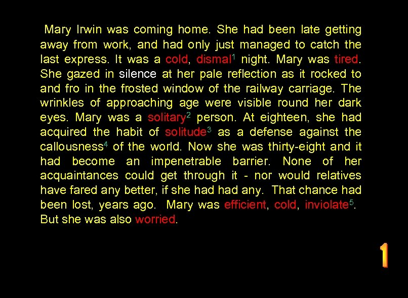 Mary Irwin was coming home. She had been late getting away from work, and