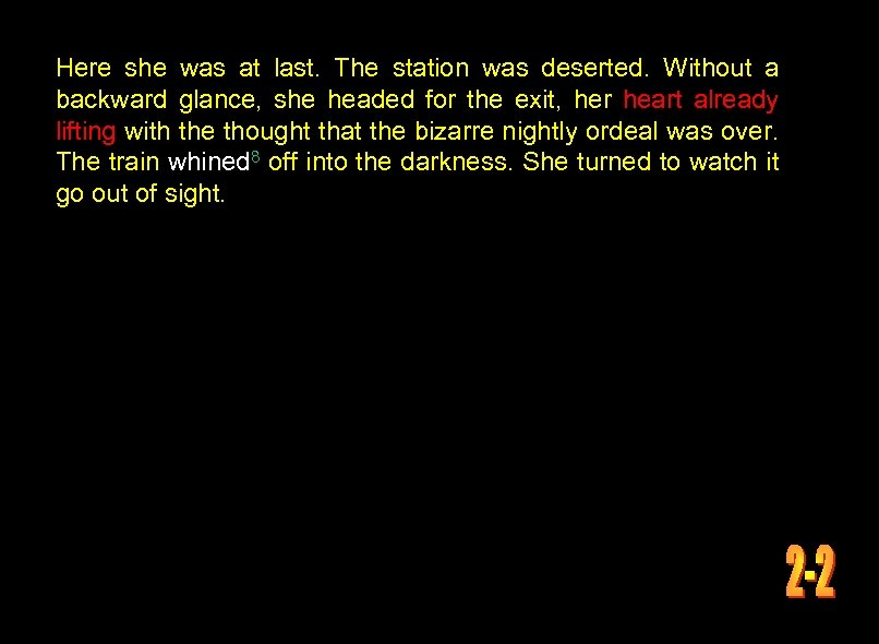 Here she was at last. The station was deserted. Without a backward glance, she