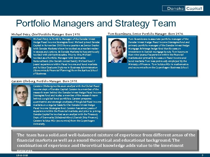 Portfolio Managers and Strategy Team Michael Petry, Chief Portfolio Manager. Born 1970. Michael Petry
