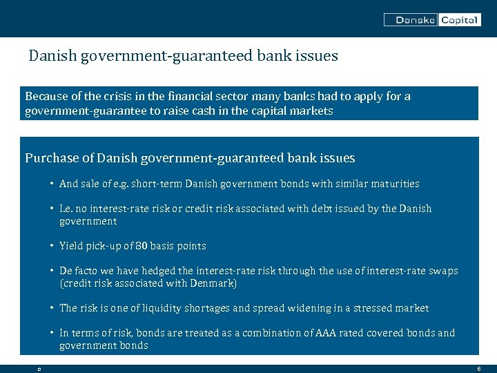Danish government-guaranteed bank issues Because of the crisis in the financial sector many banks