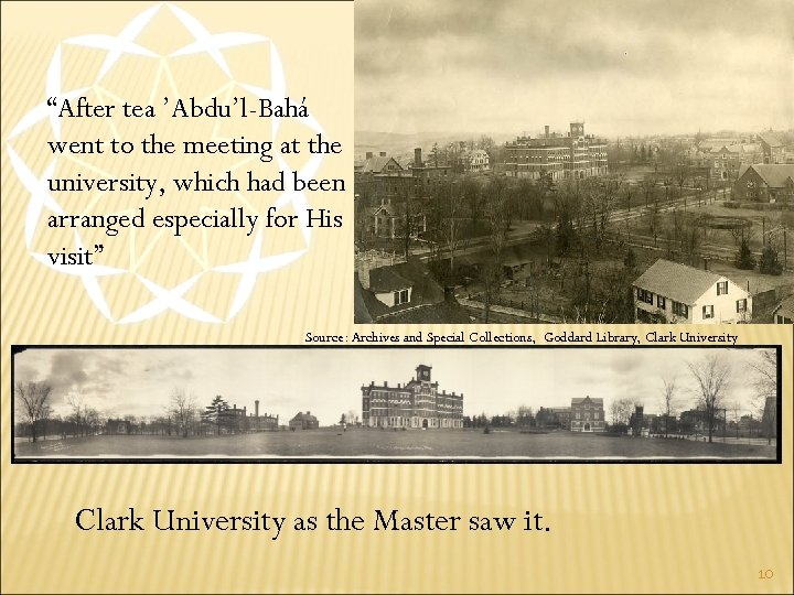 """""""After tea 'Abdu'l-Bahá went to the meeting at the university, which had been arranged"""