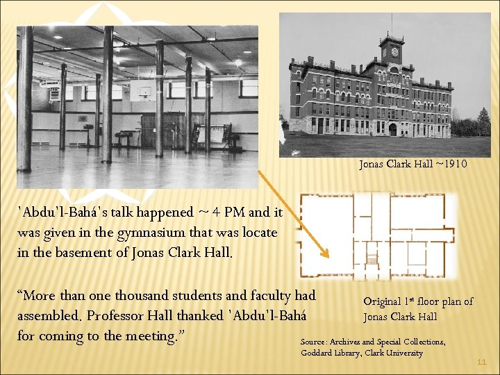 Jonas Clark Hall ~1910 'Abdu'l-Bahá's talk happened ~ 4 PM and it was given