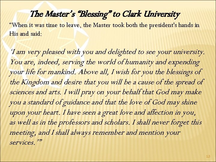 "The Master's ""Blessing"" to Clark University ""When it was time to leave, the Master"
