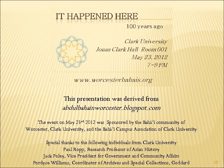 This presentation was derived from abdulbahainworcester. blogspot. com The event on May 23 rd