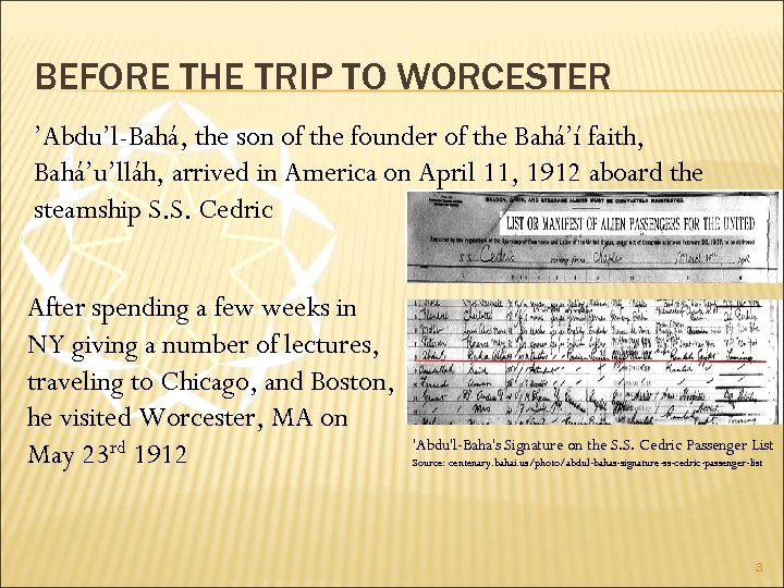 BEFORE THE TRIP TO WORCESTER 'Abdu'l-Bahá, the son of the founder of the Bahá'í