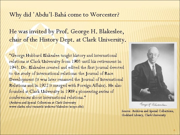 Why did 'Abdu'l-Bahá come to Worcester? He was invited by Prof. George H. Blakeslee,