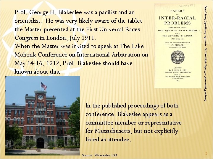 Open Library (openlibrary. org/books/OL 7140168 M/Papers_on_inter-racial_problems) Prof. George H. Blakeslee was a pacifist and