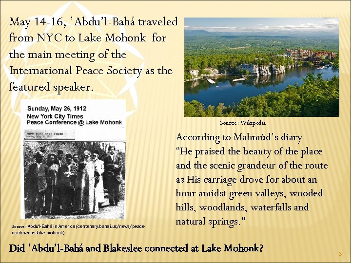 May 14 -16, 'Abdu'l-Bahá traveled from NYC to Lake Mohonk for the main meeting