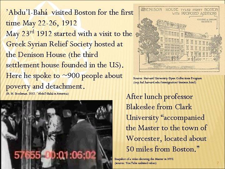 'Abdu'l-Bahá visited Boston for the first time May 22 -26, 1912 May 23 rd