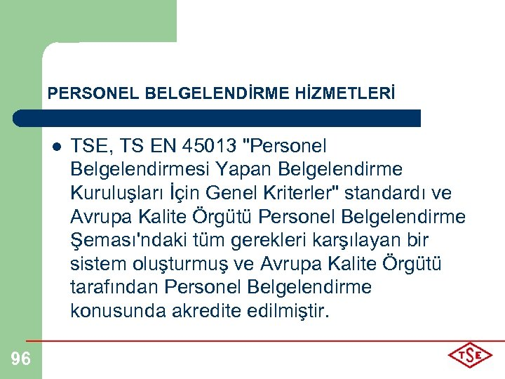 PERSONEL BELGELENDİRME HİZMETLERİ l 96 TSE, TS EN 45013